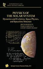Physics of the solar system : dynamics and evolution, space physics, and spacetime structure