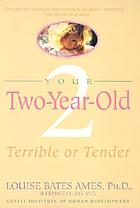 Your two-year old : terrible or tender