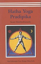 Hatha yoga pradipika = Light on hatha yoga : including the original Sanskrit text of the Hatha yoga pradipika with translation in English