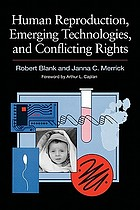 Human reproduction, emerging technologies, and conflicting rights