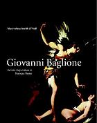 Giovanni Baglione : artistic reputation in seventeenth-century Rome