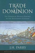 Trade and dominion: the European overseas empires in the eighteenth century