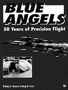 Blue Angels : 50 years of precision flight