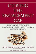 Closing the engagement gap : how great companies unlock employee potential for superior results
