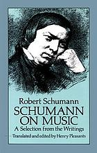 Schumann on music : a selection from the writings