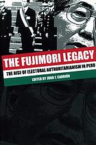 The Fujimori legacy : the rise of electoral authoritarianism in Peru