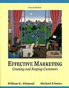 Effective marketing : creating and keeping customers