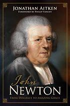 John Newton : from disgrace to amazing grace