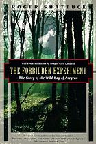 The forbidden experiment : the story of the Wild Boy of Aveyron