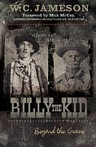Billy the Kid : beyond the grave