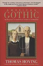 American Gothic : the biography of Grant Wood's American masterpiece