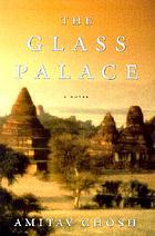 The Glass Palace : a novel