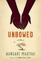 Unbowed : a memoir