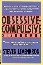 Obsessive-compulsive disorders : treating & understanding crippling habits