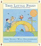 This little piggy : lap songs, finger plays, clapping games, and pantomime rhymes