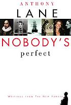 Nobody's perfect : writings from the New YorkerNobody's perfect