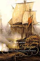 Nelson's Trafalgar : the battle that changed the world