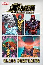 X-Men, first class : class portraits