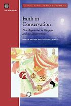 Faith in conservation : new approaches to religions and the environment