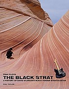 Pink Floyd : the black Strat : a history of David Gilmour's black Fender Stratocaster
