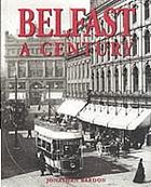 Belfast : a century
