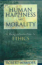 Human happiness and morality : a brief introduction to ethics