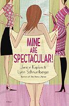 Mine are spectacular! : a novel