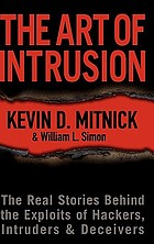 The art of intrusion : the real stories behind the exploits of hackers, intruders, & deceiversThe art of intrusion the real stories behind the exploits of hackers, intruders, et deceivers