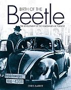 Birth of the Beetle : the development of the Volkswagen by Ferdinand Porsche