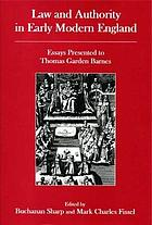 Law and authority in early modern England : essays presented to Thomas Garden Barnes