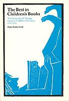 The best in children's books : the University of Chicago guide to children's literature, 1973-1978