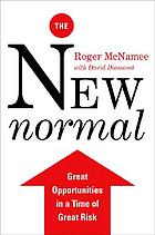 The new normal : great opportunities in a time of great risk