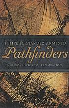 Pathfinders : a global history of exploration