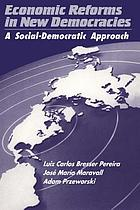 Economic reforms in new democracies : a social-democratic approach