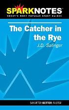 The catcher in the rye : J.D. Salinger