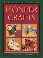 Pioneer crafts