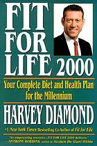 Fit for life : a new beginning : your complete diet and health plan for the millenniumFit for life 2000