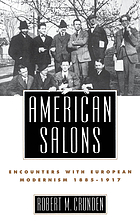 American salons : encounters with European modernism, 1885-1917