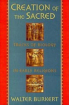 Creation of the sacred : tracks of biology in early religions