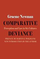Comparative deviance : perception and law in six cultures