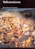 Yellowstone : a natural and human history : Yellowstone National Park, Idaho, Montana, and Wyoming