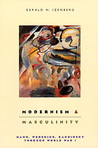 Modernism and masculinity : Mann, Wedekind, Kandinsky through World War I