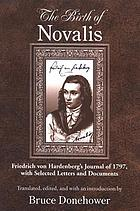 The birth of Novalis Friedrich von Hardenberg's journal of 1797, with selected letters and documents