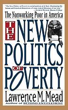 The new politics of poverty : the nonworking poor in America