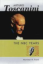 Arturo Toscanini : the NBC years