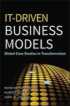 IT-driven business models : global case studies in transformation