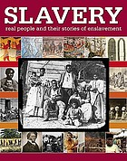 Slavery : real people and their stories of enslavement