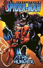 The spectacular Spider-Man. the hunger