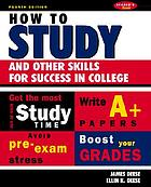 How to study : and other skills for success in college ; Morgan and Deese's classic handbook for students