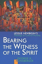 Bearing the witness of the spirit : Lesslie Newbigin's theology of cultural plurality